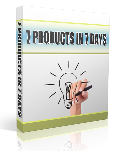 How to Create 7 Products In 7 Days